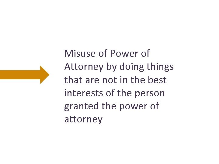 Misuse of Power of Attorney by doing things that are not in the best