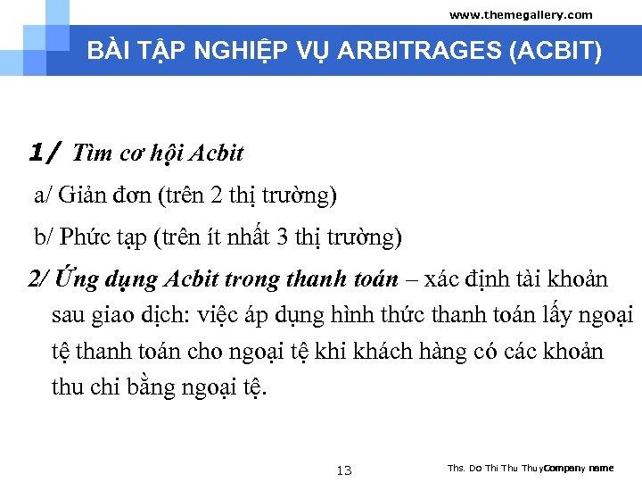 www. themegallery. com BÀI TẬP NGHIỆP VỤ ARBITRAGES (ACBIT) 1/ Tìm cơ hội Acbit