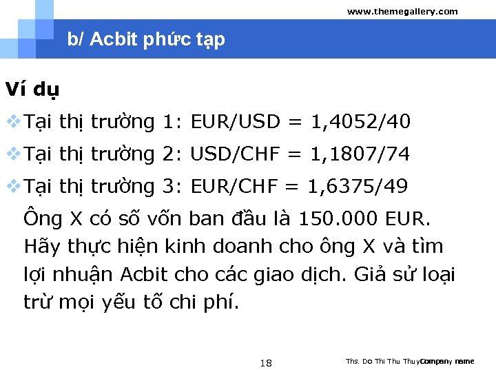 www. themegallery. com b/ Acbit phức tạp Ví dụ v Tại thị trường 1: