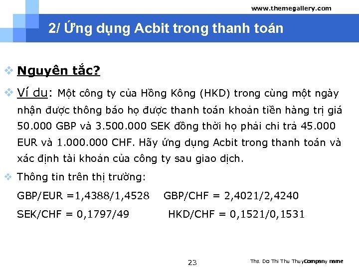 www. themegallery. com 2/ Ứng dụng Acbit trong thanh toán v Nguyên tắc? v