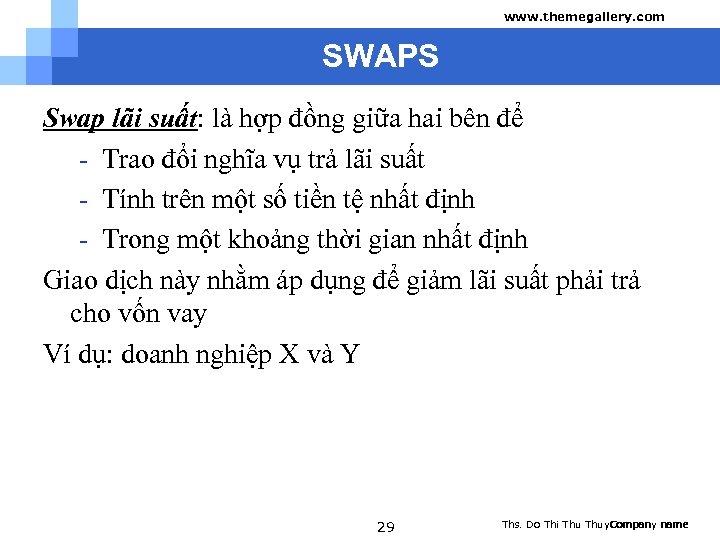 www. themegallery. com SWAPS Swap lãi suất: là hợp đồng giữa hai bên để