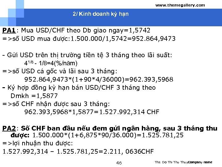 www. themegallery. com 2/ Kinh doanh kỳ hạn PA 1: Mua USD/CHF theo Db
