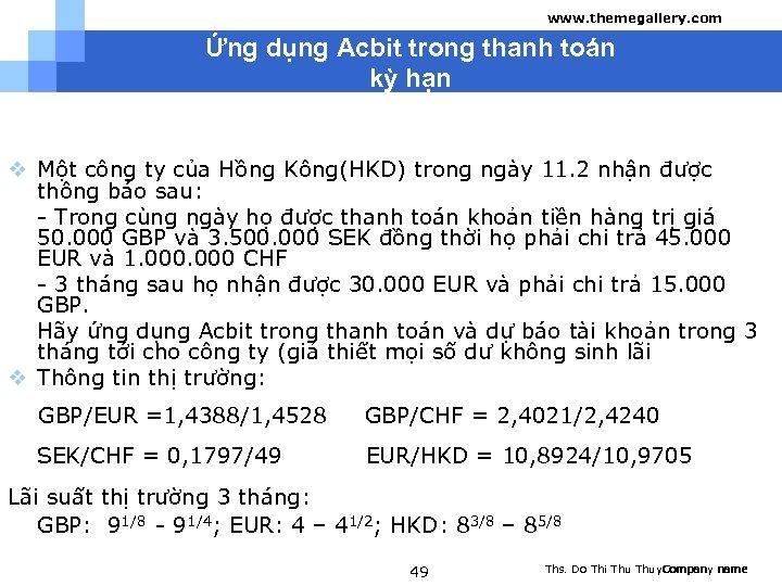 www. themegallery. com Ứng dụng Acbit trong thanh toán kỳ hạn v Một công