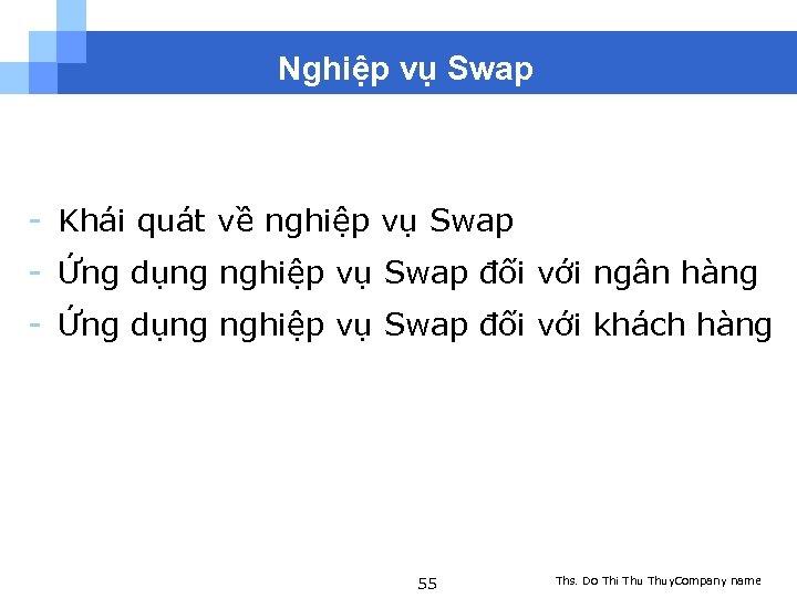 Nghiệp vụ Swap - Khái quát về nghiệp vụ Swap - Ứng dụng nghiệp