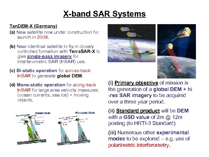 X-band SAR Systems Tan. DEM-X (Germany) (a) New satellite now under construction for launch