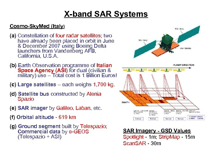 X-band SAR Systems Cosmo-Sky. Med (Italy) (a) Constellation of four radar satellites; two have
