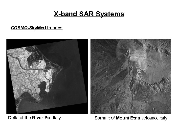 X-band SAR Systems COSMO-Sky. Med Images Delta of the River Po, Italy Summit of