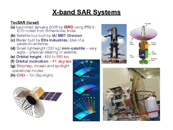 X-band SAR Systems Tec. SAR (Israel) (a) Launched January 2008 by ISRO using PSLVC