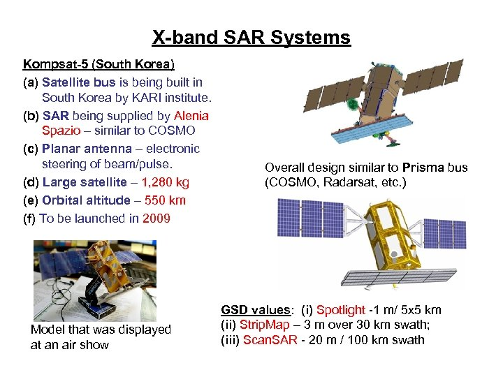 X-band SAR Systems Kompsat-5 (South Korea) (a) Satellite bus is being built in South