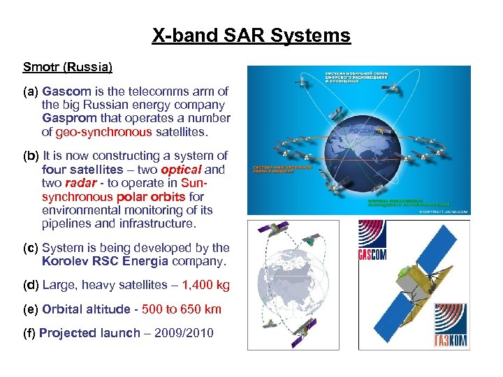 X-band SAR Systems Smotr (Russia) (a) Gascom is the telecomms arm of the big