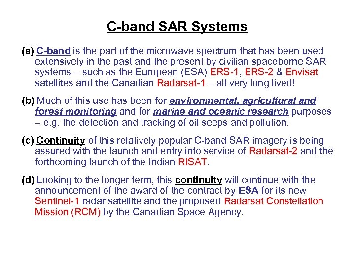 C-band SAR Systems (a) C-band is the part of the microwave spectrum that has