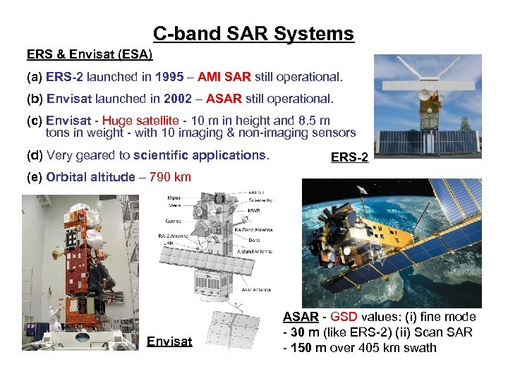 C-band SAR Systems ERS & Envisat (ESA) (a) ERS-2 launched in 1995 – AMI