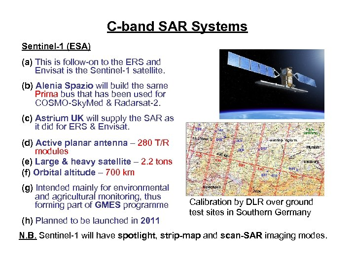 C-band SAR Systems Sentinel-1 (ESA) (a) This is follow-on to the ERS and Envisat