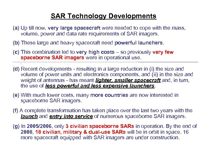 SAR Technology Developments (a) Up till now, very large spacecraft were needed to cope