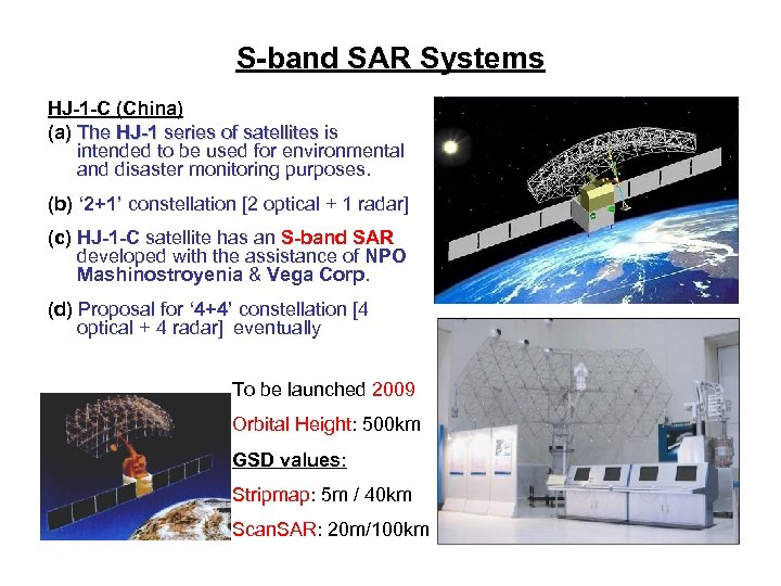 S-band SAR Systems HJ-1 -C (China) (a) The HJ-1 series of satellites is intended