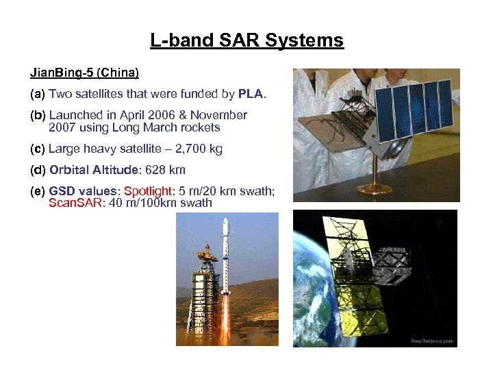 L-band SAR Systems Jian. Bing-5 (China) (a) Two satellites that were funded by PLA.