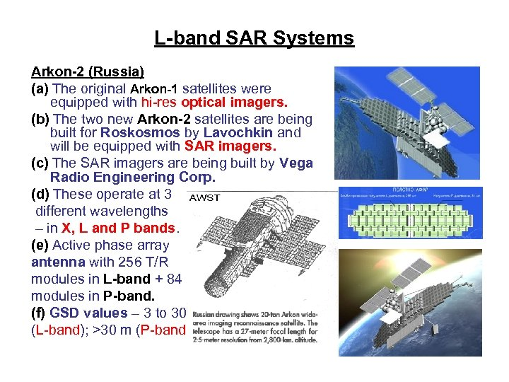 L-band SAR Systems Arkon-2 (Russia) (a) The original Arkon-1 satellites were equipped with hi-res
