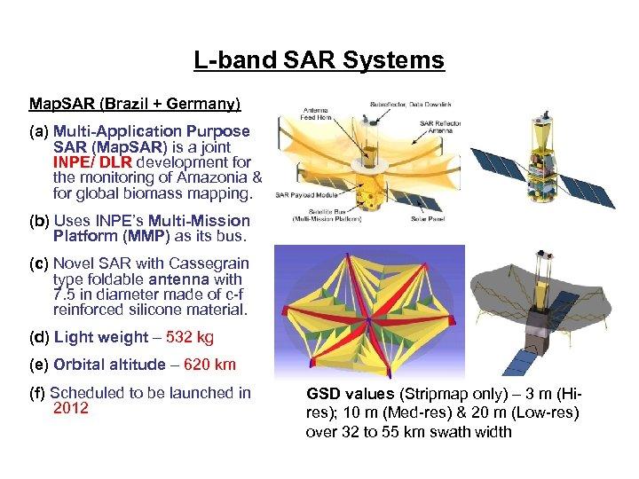 L-band SAR Systems Map. SAR (Brazil + Germany) (a) Multi-Application Purpose SAR (Map. SAR)
