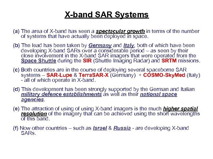 X-band SAR Systems (a) The area of X-band has seen a spectacular growth in