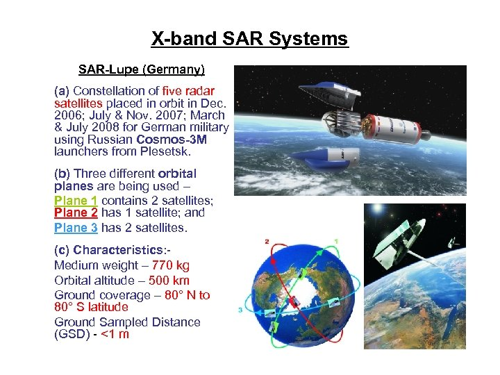 X-band SAR Systems SAR-Lupe (Germany) (a) Constellation of five radar satellites placed in orbit