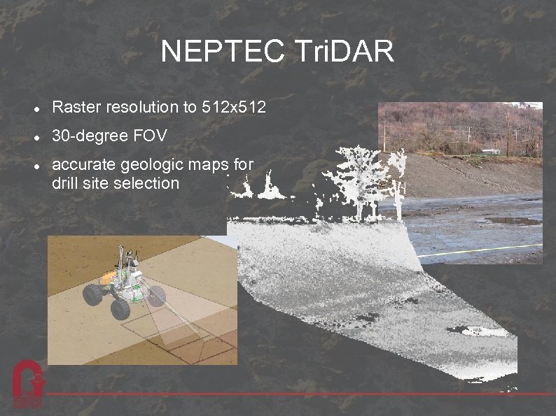 NEPTEC Tri. DAR Raster resolution to 512 x 512 30 -degree FOV accurate geologic