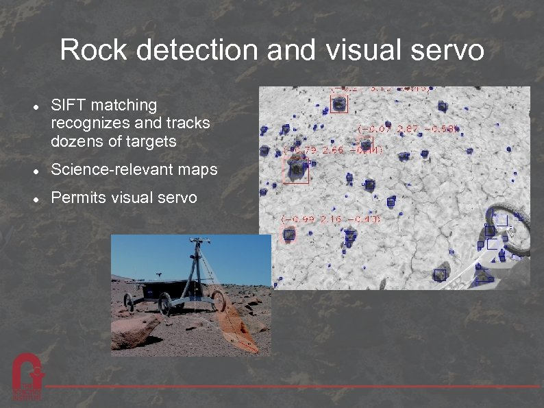 Rock detection and visual servo SIFT matching recognizes and tracks dozens of targets Science-relevant