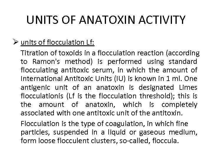 UNITS OF ANATOXIN ACTIVITY Ø units of flocculation Lf: Titration of toxoids in a
