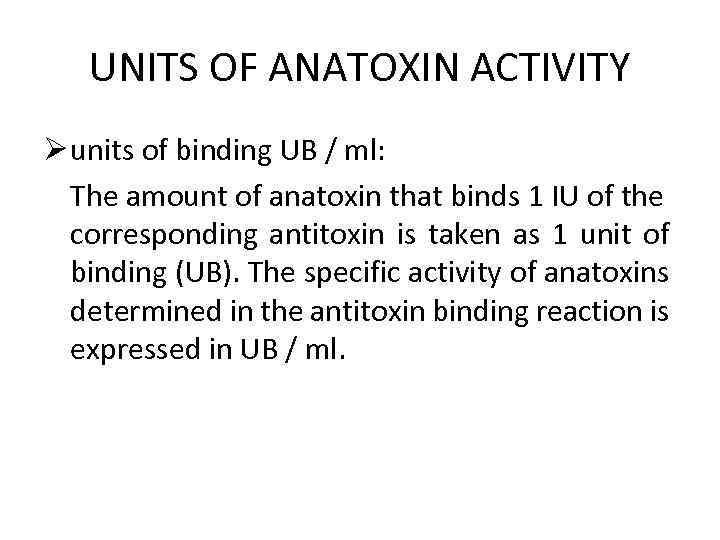 UNITS OF ANATOXIN ACTIVITY Ø units of binding UB / ml: The amount of