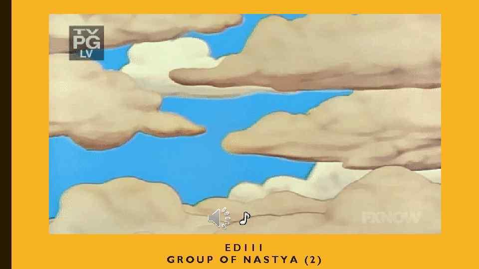 ED 111 GROUP OF NASTYA (2)