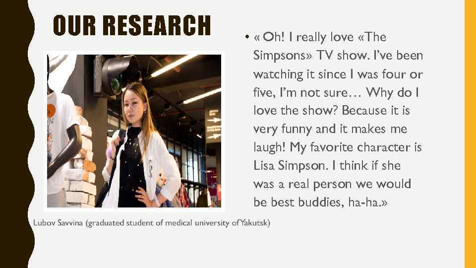 OUR RESEARCH • « Oh! I really love «The Simpsons» TV show. I've been