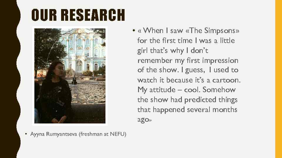 OUR RESEARCH • « When I saw «The Simpsons» for the first time I