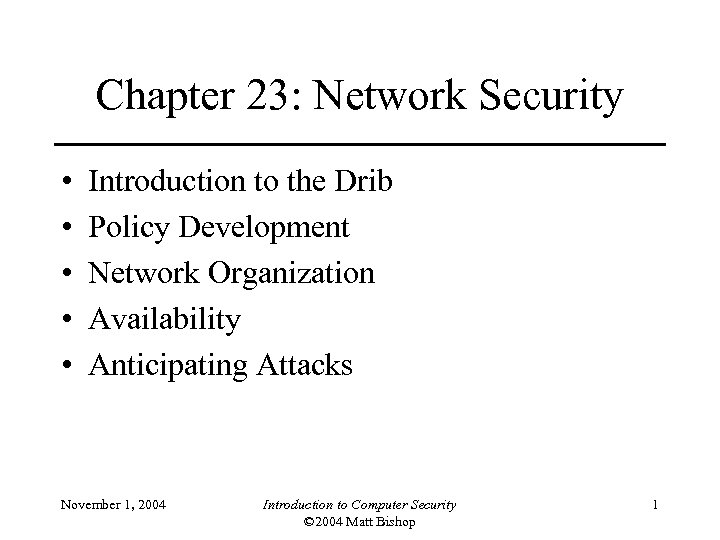 Chapter 23: Network Security • • • Introduction to the Drib Policy Development Network