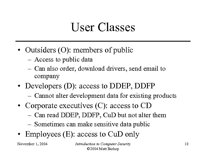 User Classes • Outsiders (O): members of public – Access to public data –