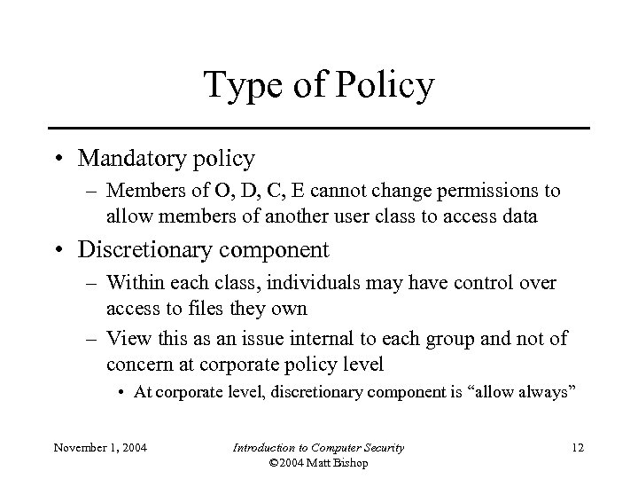 Type of Policy • Mandatory policy – Members of O, D, C, E cannot