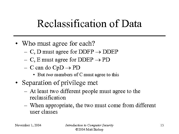 Reclassification of Data • Who must agree for each? – C, D must agree