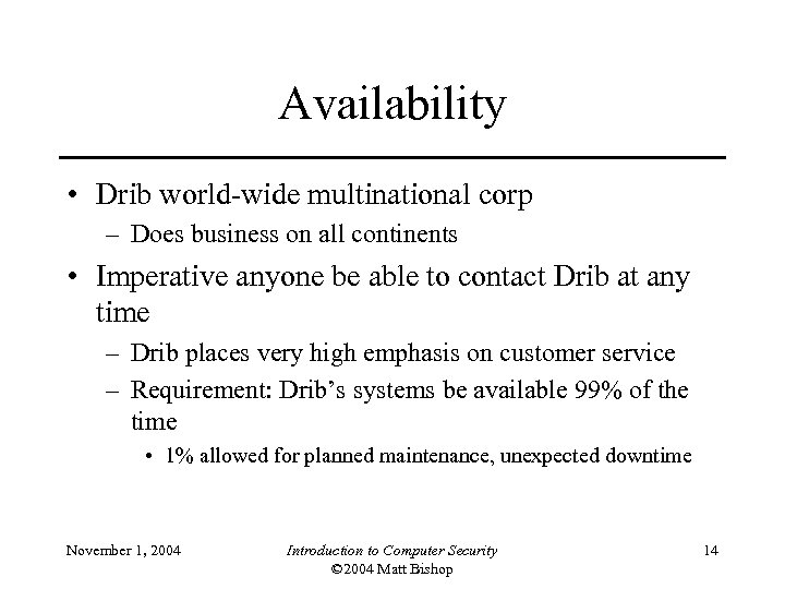 Availability • Drib world-wide multinational corp – Does business on all continents • Imperative