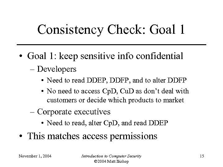 Consistency Check: Goal 1 • Goal 1: keep sensitive info confidential – Developers •