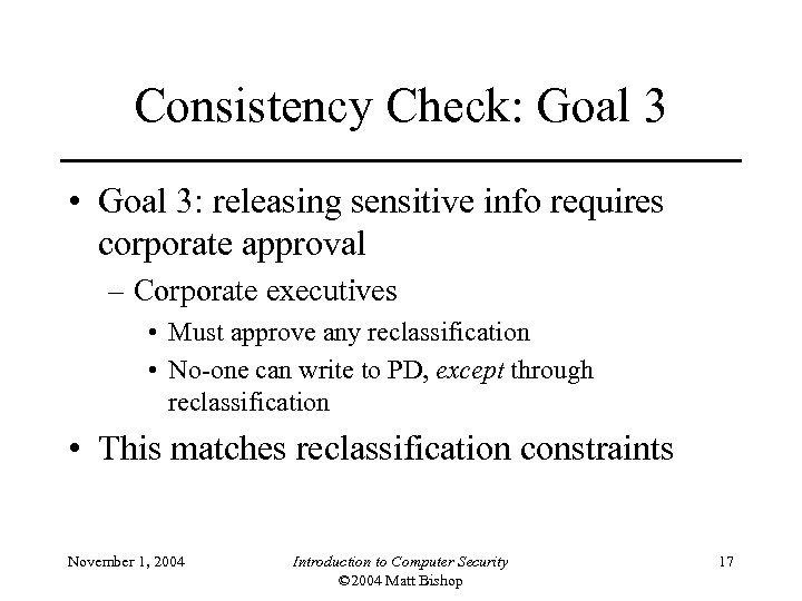 Consistency Check: Goal 3 • Goal 3: releasing sensitive info requires corporate approval –