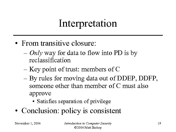 Interpretation • From transitive closure: – Only way for data to flow into PD