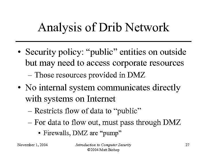 """Analysis of Drib Network • Security policy: """"public"""" entities on outside but may need"""