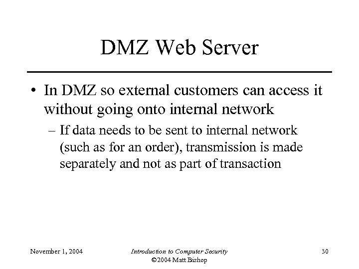 DMZ Web Server • In DMZ so external customers can access it without going
