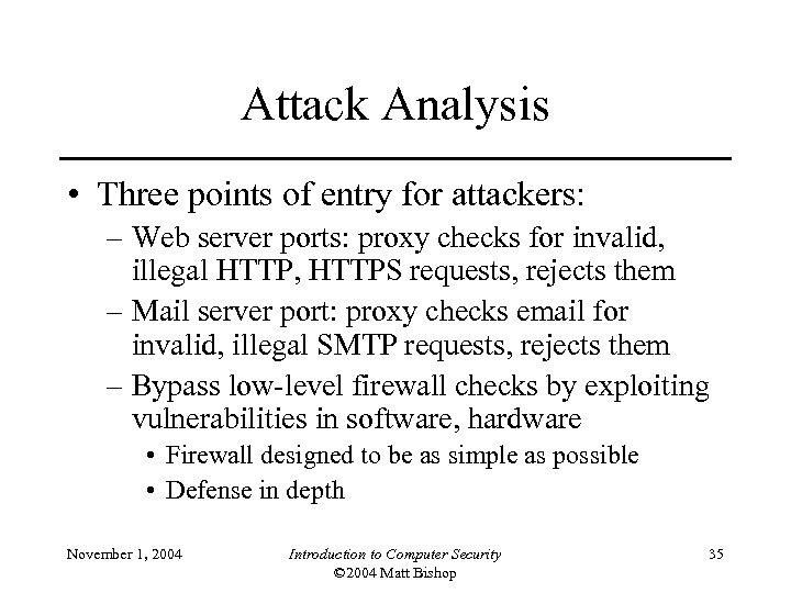 Attack Analysis • Three points of entry for attackers: – Web server ports: proxy