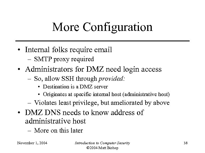 More Configuration • Internal folks require email – SMTP proxy required • Administrators for
