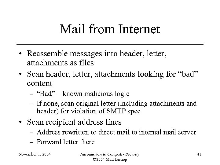 Mail from Internet • Reassemble messages into header, letter, attachments as files • Scan
