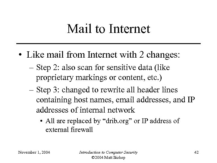 Mail to Internet • Like mail from Internet with 2 changes: – Step 2: