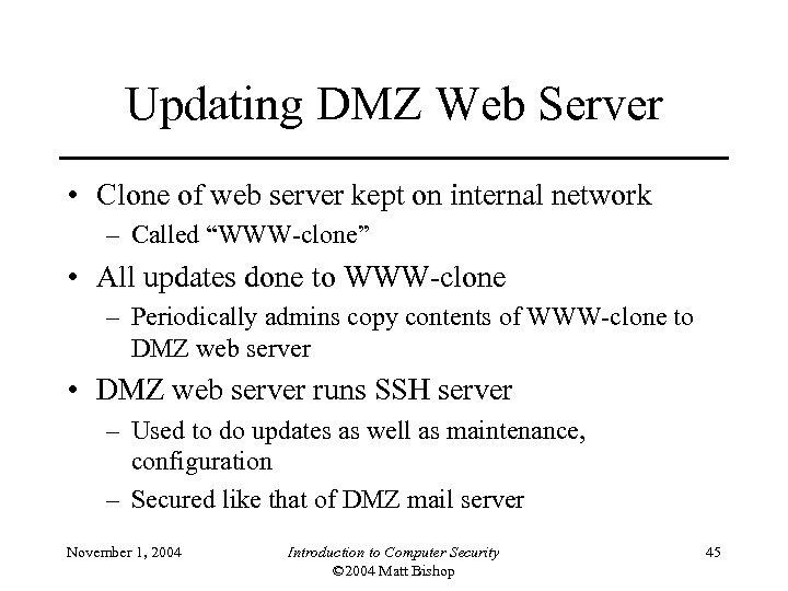 Updating DMZ Web Server • Clone of web server kept on internal network –