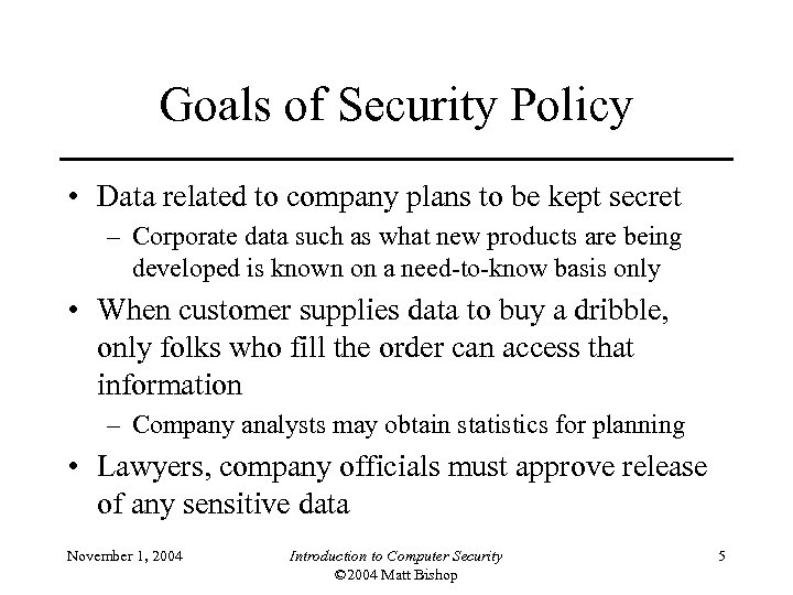 Goals of Security Policy • Data related to company plans to be kept secret