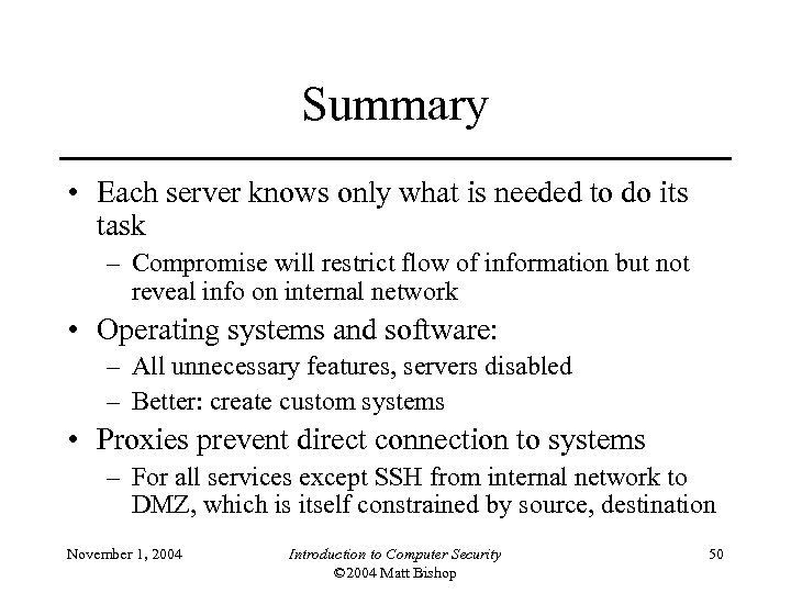 Summary • Each server knows only what is needed to do its task –