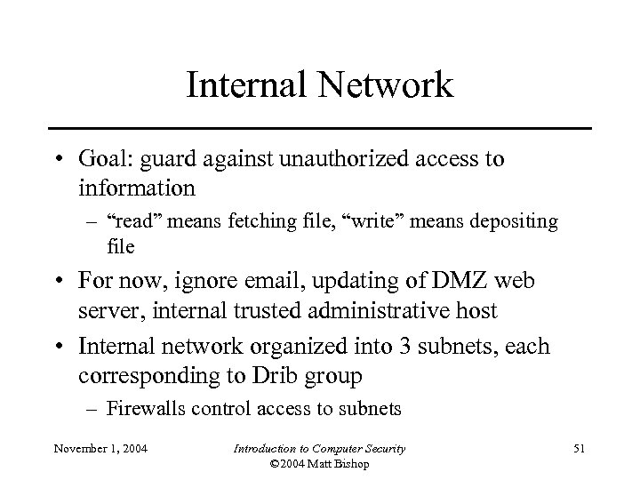 """Internal Network • Goal: guard against unauthorized access to information – """"read"""" means fetching"""