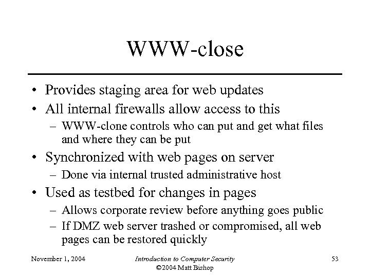 WWW-close • Provides staging area for web updates • All internal firewalls allow access